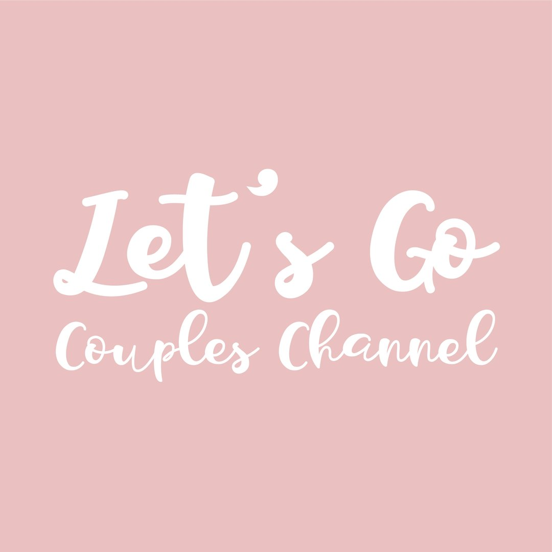 Let's Go ! Couples Channel👫👭👬